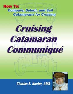 Cruising Catamaran Communique: by Charles Kanter