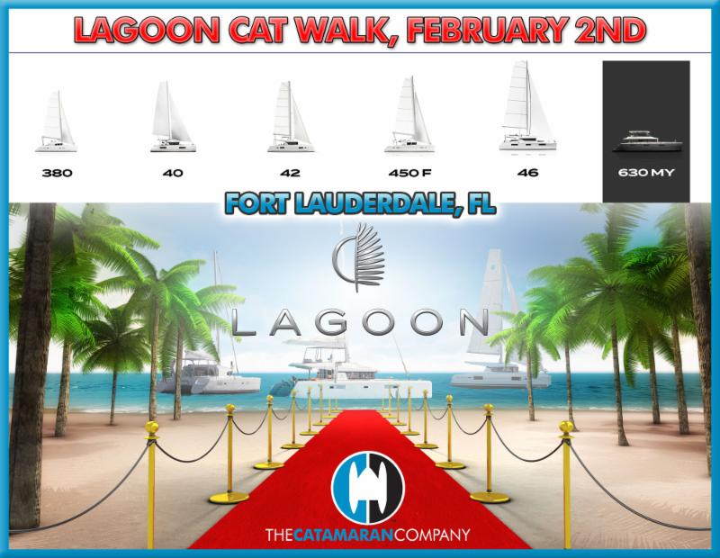 You're invited to The Lagoon Cat Walk - Feb 2, 2019. Lagoon 46, 380, 40, 42, 450 F, 630 MY on Display